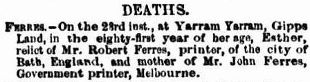 Family Notices. (1865, June 26). The Argus (Melbourne, Vic. : 1848 - 1956), p. 4. Retrieved November 1, 2011, from http://nla.gov.au/nla.news-article5737026